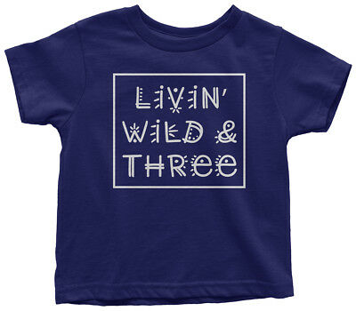 Livin' Wild And Three Toddler T-Shirt Living 3rd Birthday Party Gift