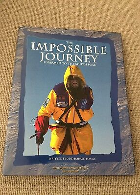 Odd Harald Hauge THE IMPOSSIBLE JOURNEY hardback SIGNED Unarmed to the South Pol