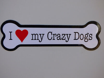 "I Heart (Love) My Crazy Dogs Dog Bone Car Magnet  2""x7"" NEW USA Made Waterproof"