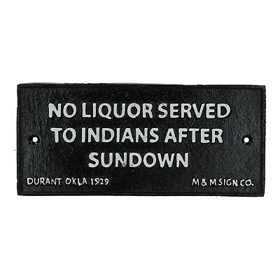 No Liquor Served To Indians After Sundown Cast Iron Sign Wall Plaque Bar Pub
