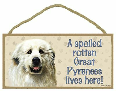 Spoiled Rotten Great Pyrenees Dog 5 x 10 Wood SIGN Plaque USA Made