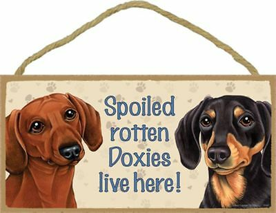 Spoiled Rotten Doxies Dachshund Dog 5 x 10 Wood SIGN Plaque USA Made