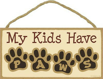 My Kids Have Paws Paw Print Dog Cat 5x10 Wood SIGN Plaque USA Made