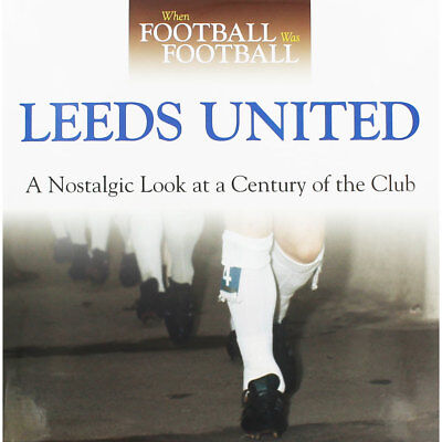 When Football Was Football - Leeds United (Hardback), New Arrivals, Brand New