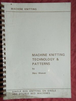 Machine Knitting Technology & Patterns By Mary Weaver