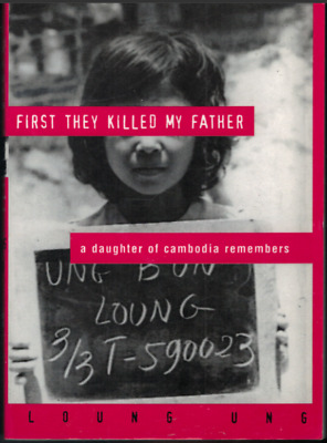 """""""First They Killed My Father: A Daughter of Cambodia Remembers"""" by Luong Ung"""