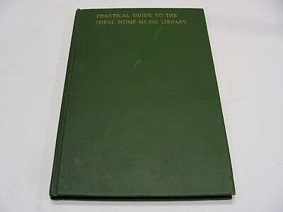Practical Guide To The Ideal Home Music Library - 1913 - Vintage Hardback Book!