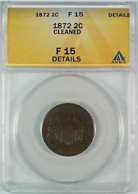 1872 2c Two Cent Piece ANACS F15 Details **Better Date**