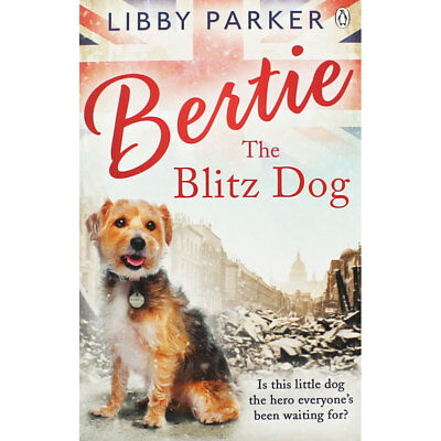 Bertie the Blitz Dog by Libby Parker (Paperback), Fiction Books, Brand New