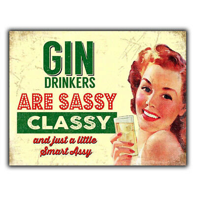 GIN DRINKERS ARE SASSY CLASSY METAL WALL PLAQUE Sign humorous kitchen bar cafe