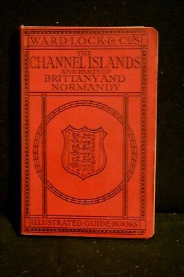 Ward Lock Red Guide -THE CHANNEL ISLANDS, AND PARTS OF BRITTANY AND NORMANDY, HC