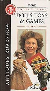 """""""Antiques Roadshow"""" Pocket Guide: Dolls, Toys and Games, Kay, Hilary, Used; Good"""
