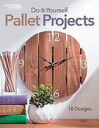 DIY Pallet Projects - Leisure Arts
