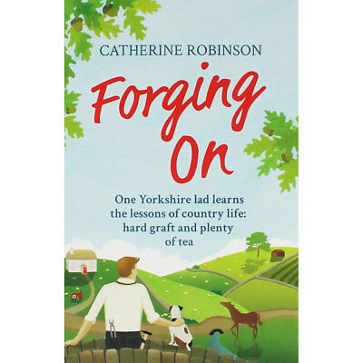 Forging On by Catherine Robinson (Paperback), Fiction Books, Brand New