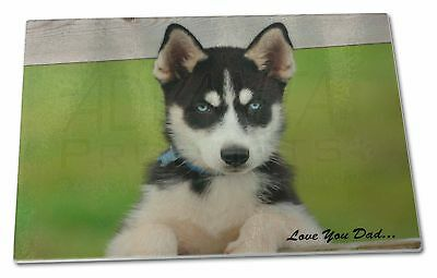 Husky Pup 'Love You Dad' Extra Large Toughened Glass Cutting, Choppi, DAD-56GCBL
