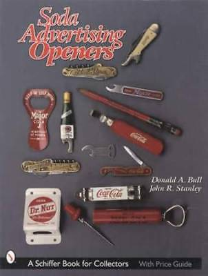Vintage Soda Pop Advertising Bottle Openers Collector Guide 2500 Listed 1901-up