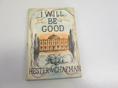 Acceptable - I Will Be Good - Chapman, Hester W 1945-01-01 Foxing/tanning to edg