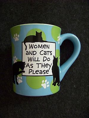 Women and Cats will do as They Please Men and Dogs ... porcelain coffee mug cup