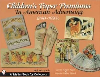 Childrens Antique Advertising Premiums - Collectors Reference Guide 1890s-Up