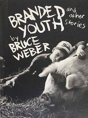 """Bruce Weber """"Branded Youth and Other Stories"""" 1st Edition Hardback. RARE!!"""