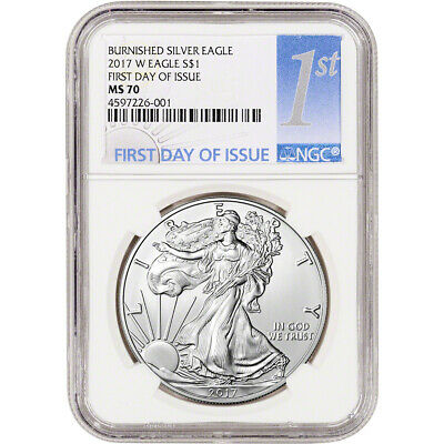 2017-W American Silver Eagle Burnished - NGC MS70 - First Day Issue 1st Label