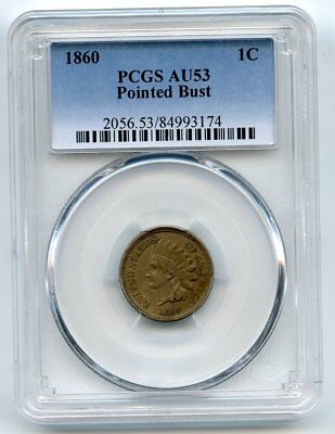 1860 (Pointed Bust) Indian Head Cent   (AU 53) PCGS.   Key Date coin.