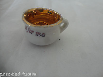 "Miniature Germany Chamber Pot ""nothing To Good For Me"" , 5/8"" Tall."