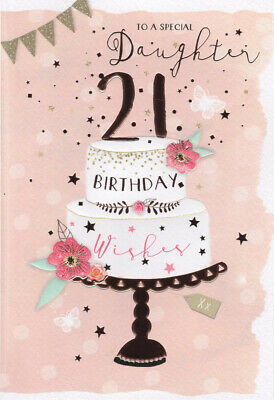 To A Special Daughter On Your 21st Birthday Card