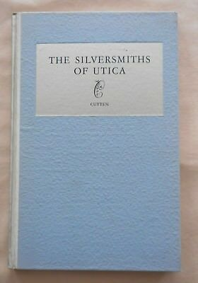Silversmiths Utica with Illustrations of Their Silver and Marks, George Cutten