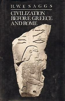 Civilization Before Greece and Rome by H. W. F. Saggs, Good Book