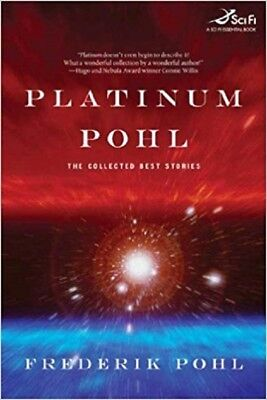 Platinum Pohl - The Collected Best Stories - HC w/DJ 1st PRINT 2005