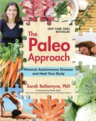 The Paleo Approach by Sarah Ballantyne New Autoimmune Disease Book WT70939