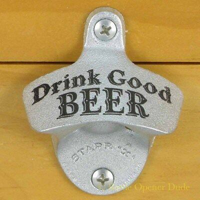 DRINK GOOD BEER Starr X Wall Mount Stationary Bottle Opener, Cast Iron NEW!