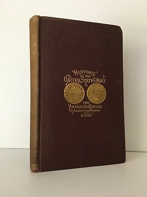 Evans: History of the U.S. Mint, 1888