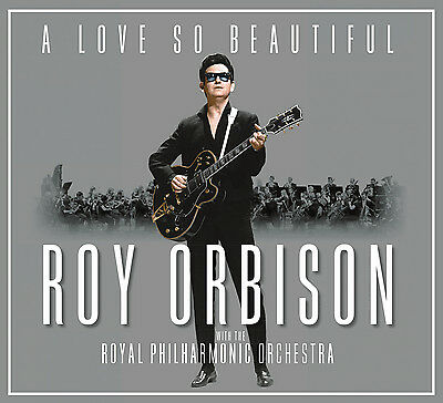 Roy Orbison and the Royal Philharmonic Orchestra A Love So Beautiful CD NEW