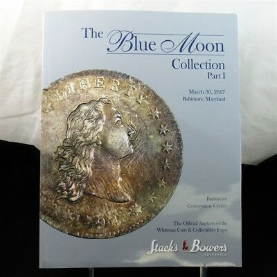 Stack's & Bowers Galleries: March 2017 The Blue Moon Collection Part 1