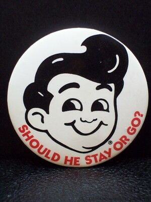 Vintage Should He Stay Or Go Big Boy Character Pin Pinback Button Badge Slogan