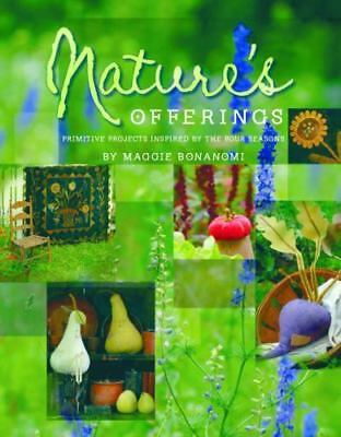 Nature's Offerings: Primitive Projects Inspired by the Four Seasons, Bonanomi, M