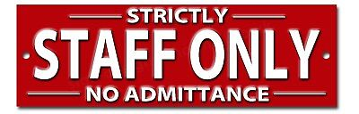 """Strictly Staff Only No Admittance Instructional Security Metal Sign 8""""x2.5""""."""