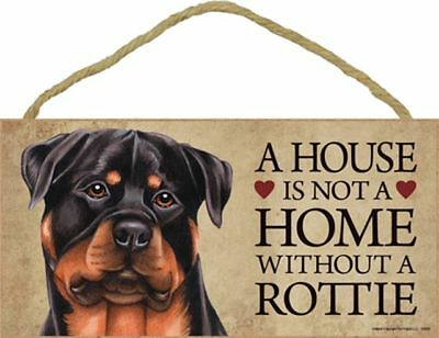 A House Is Not A Home ROTTIE Rottweiler Dog 5x10 Wood SIGN Plaque USA Made