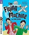 Read with Oxford: Stage 5. Biff, Chip and Kipper: The Flying Machine and Other S