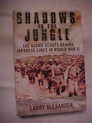 Book SHADOWS IN THE JUNGLE: ALAMO SCOUTS BEHIND JAPAN LINES IN WWII by ALEXANDER