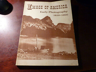 """""""Image of America"""" EARLY PHOTOGRAPY 1839-1900 Library of Congress Exhibit 1957"""