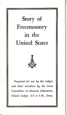 Story of Freemasonry in the United States Iowa Grand Lodge AF&AM Masonic Booklet