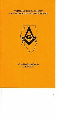 You Want To Be A Mason? Introduction Booklet Grand Lodge of Illinois A.F. & A.M.