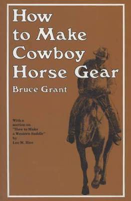 How to Make Cowboy Horse Gear Enthusiast Guide - Knots, Bridles, Saddles, Etc