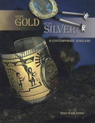 Hopi Gold & Silver 12 Well Known Contemporary Native American Jewelers Reference