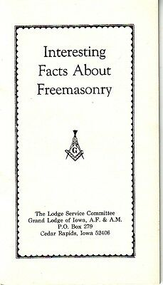 Interesting Facts About Freemasonry Iowa Grand Lodge AF&AM Masonic Booklet