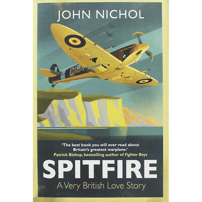 Spitfire - A Very British Love Story by John Nicol (Hardback), New Arrivals, New