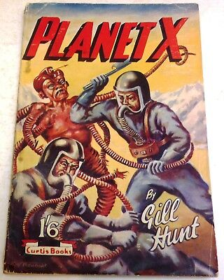 Gill Hunt - Planet X - UK 1st edition paperback - 1951 - Curtis Warren
